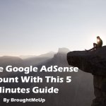 How To Create Google AdSense Account With This Quick Guide