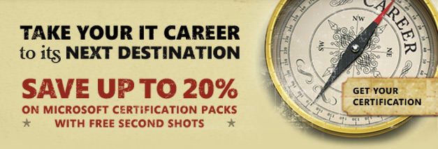 TAKE YOUR IT CAREER to its NEXT DESTINATION - SAVE UP TO 20% on Microsoft  Certification Packs with FREE Second Shots