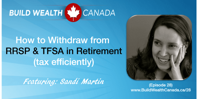 How to Withdraw from RRSP and TFSA in Retirement (tax efficiently) - Sandi Martin