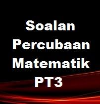 Soalan Percubaan Matematik PT3