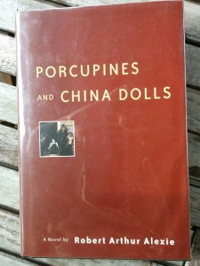 Alexie Porcupines and China Dolls