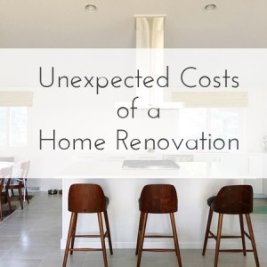 unexpected costs of a home renovation: things to plan ahead for / from Burritos and Bubbly
