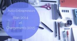 Bilan auto-entrepreneur 2014 et changements 2015 | Actualité Auto-Entrepreneur