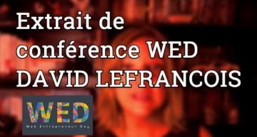 DAVID LEFRANCOIS – Extrait de sa CONFERENCE Neuromarketing au WED