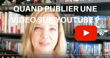 A quelle HEURE publier sa VIDEO YOUTUBE ?
