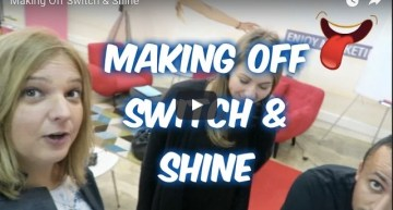 Making Off Switch & Shine