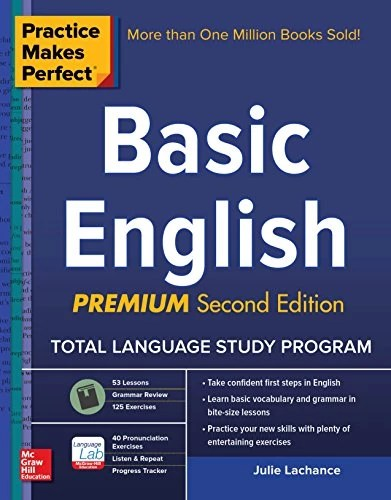 Practice Makes Perfect Basic English, Second Edition: (Beginner) 250 Exercises + 40 Audio Pronunciation Exercises via App