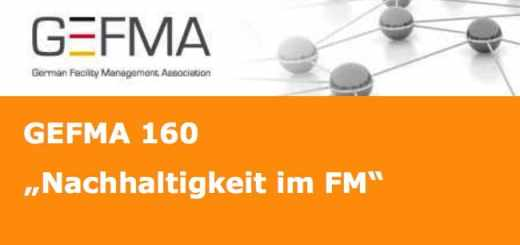 Auf der FM Messe 2015 verleiht die GEFMA erstmals ihr Zertifikat 160 für Nachhaltigkeit im FM