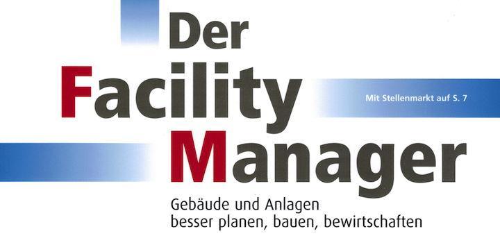 Beispiele aus der CAFM-Praxis und Datenlogger sind Themen in der aktuellen Ausgabe von Der Facility Manager
