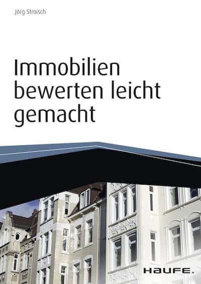 Immobilien bewerten leicht gemacht: wertvolle Tipps von Jörg Stroisch