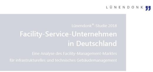 Die Lünendonk Studie Facility Service Anbieter 2018 liefert positive Zahlen für das laufende Geschäftsjahr