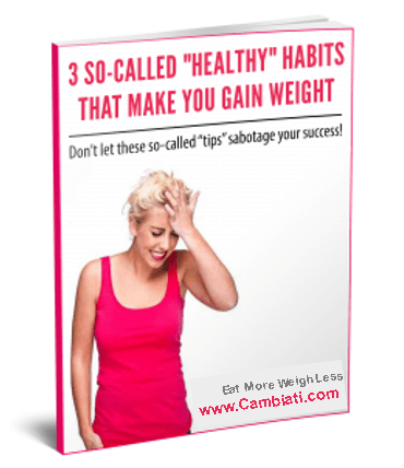 Three So Called Healthy Habits that make you gain weight