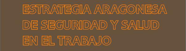 El Gobierno de Aragón ultima la nueva estrategia de Seguridad y Salud en el Trabajo