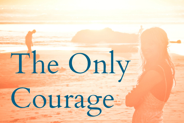 meet my travel memoir: the only courage.