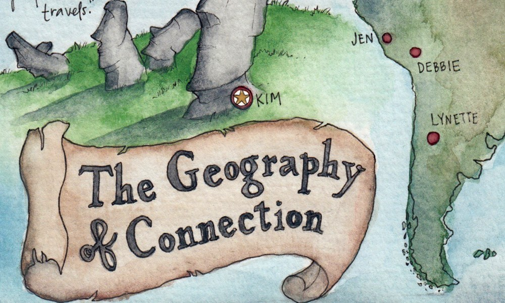 The Geography of Connection: Honoring your stories