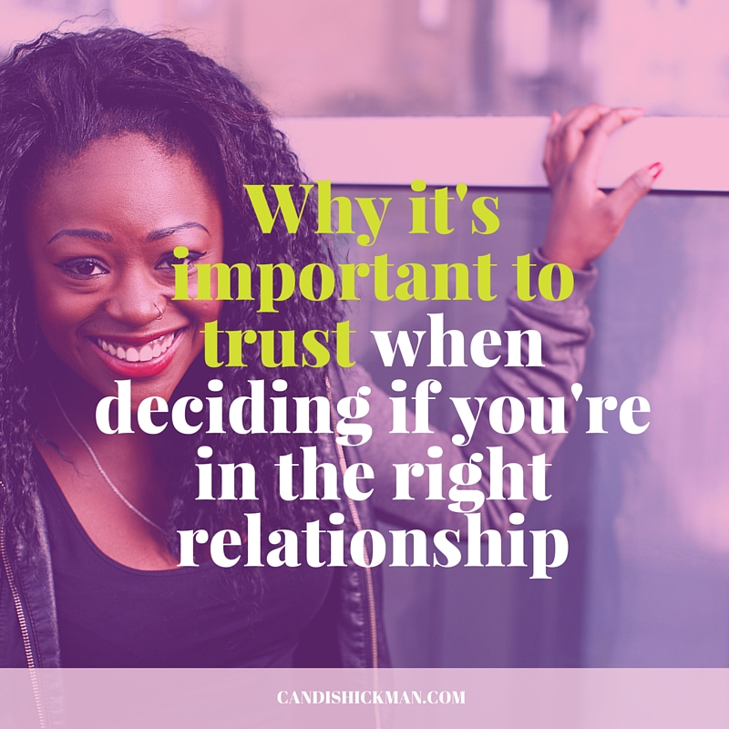 Trust Yourself to Know if You're in the Right Relationship