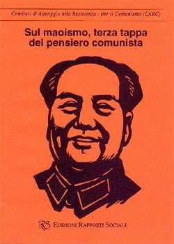 Sul Maoismo, terza tappa del pensiero comunista - CARC