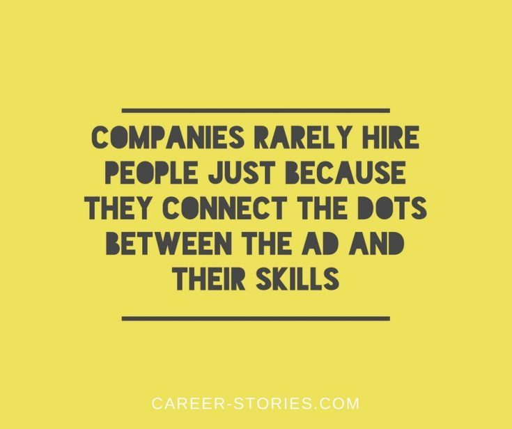 Companies rarely hire people jus because they connect the dots