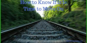 How to Know If It Is Time to Move On