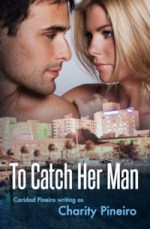 To Catch Her Man #RomanticSuspense