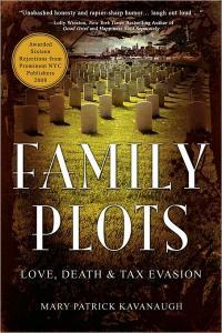 Family Plots by Mary Patrick Kavanaugh