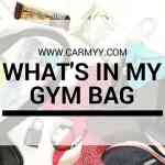 What's In My Gym Bag www.carmyy.com