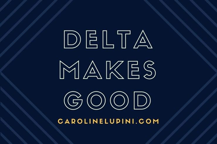 Delta Makes Good