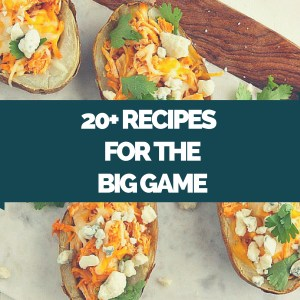 Twenty Recipe Ideas for the Big Game!