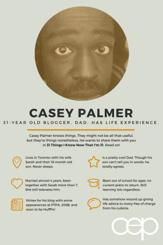 31 Things I Know Now That I'm 31- PREAMBLE — Because Life is Full of Lessons — Meet Casey Palmer