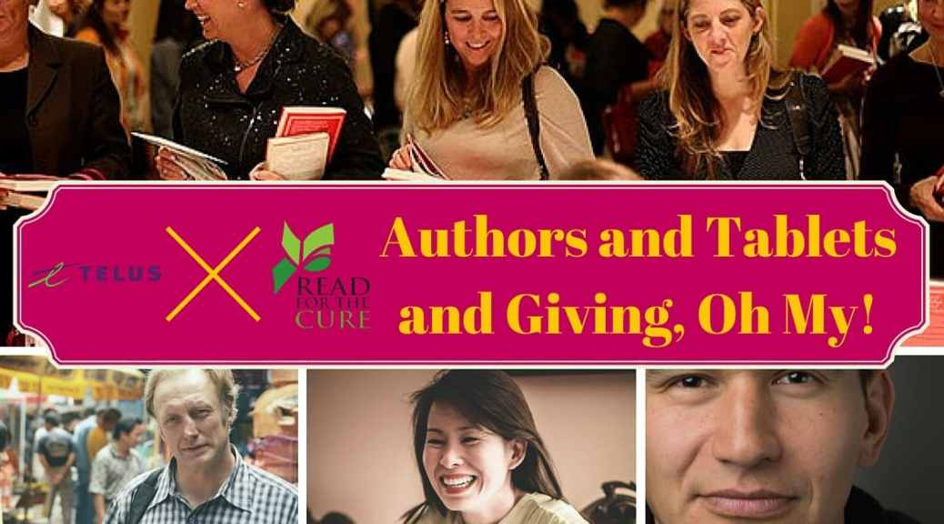 TELUS x Read for the Cure — Authors and Tablets and Giving, Oh My!