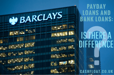 Payday Loans and Bank Loans: The difference - Cashfloat