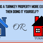 Is Buying a Turnkey Property More Expensive Then Doing It Yourself?