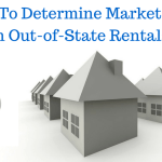 How To Determine Market Rent on Out-of-State Rentals?
