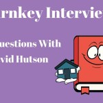 Turnkey Interview: 10 Questions with David Hutson