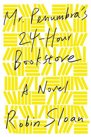 Mr Penumbra's 24-Hour Bookstore by Robin Sloan; design by Rodrigo Corral (FSG October 2012)