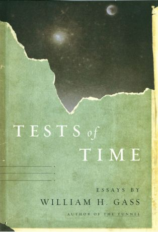 Tests of Time by William H. Gass; design by Gabriele Wilson (Knopf, February 2002)