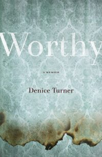 Worthy by Denice Turner; design by Kimberly Glyder (University of Nevada Press / April 2015)