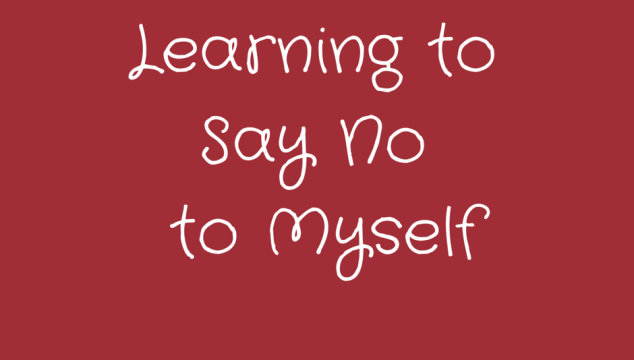 Learning to Say No to Myself
