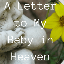 A Letter to My Baby in Heaven