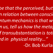 Quantum Mechanics and the Real Presence–Which Reality are We to Believe?