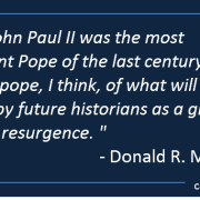 Blessed John Paul II:  First Pope of the Catholic Resurgence