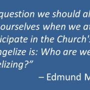 Who are You Evangelizing?
