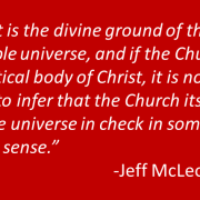 The Universe Was Created for the Sake of the Church