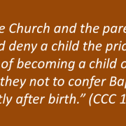 What Does the Church Teach about Infant Baptism