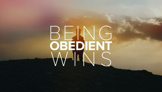Being Obedient Wins
