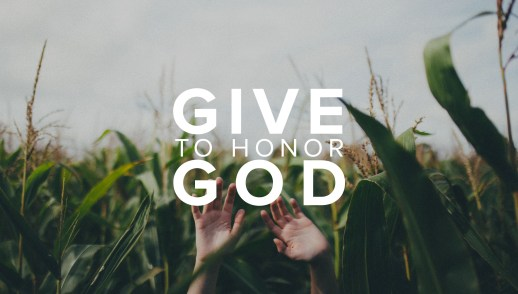 Give To Honor God