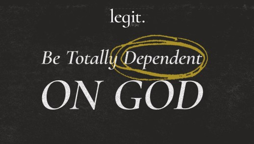 Happiness: Be Totally Dependent on God