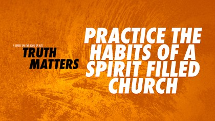Practice the Habits of a Spirit-Filled Church