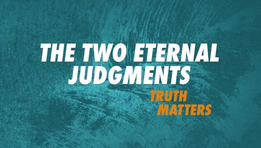 The Two Eternal Judgments