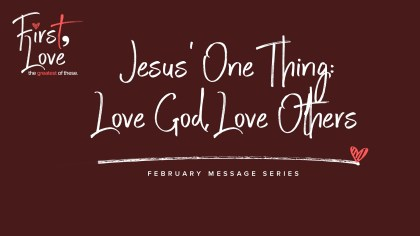 Jesus' One Thing: Love God, Love Others